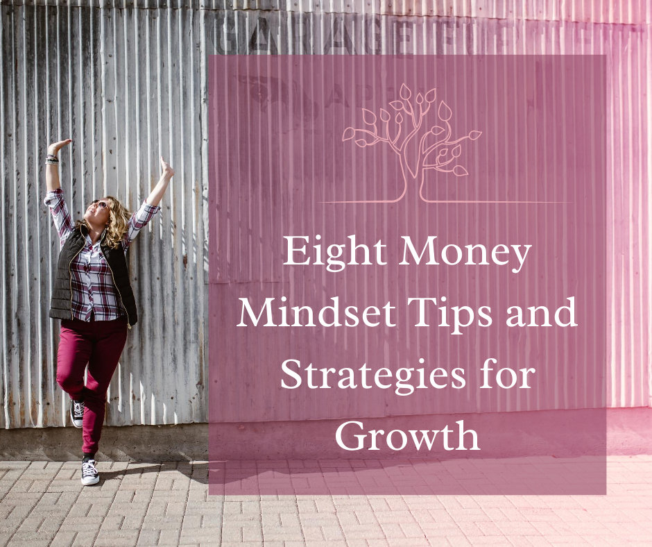 Eight Money Mindset Tips and Strategies for Growth