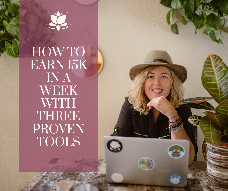How To Earn 15K In A Week With Three Proven Tools